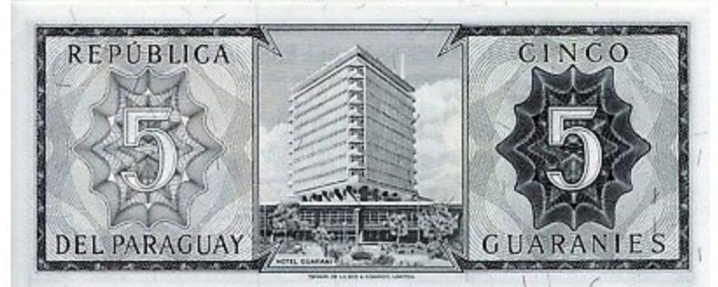 El icónico Hotel Guaraní se encuentra en el reverso del billete de 5 guaraníes.