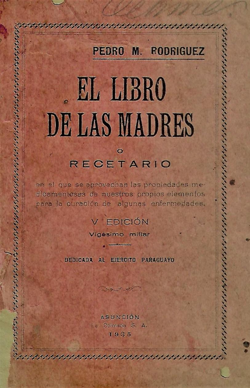 El cuidado de la maternidad en el Paraguay a inicios del siglo XX. Pedro M. Rodríguez, Libro de las Madres, 1935