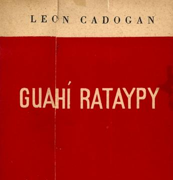 Guahi Rataypy, símbolo de la etapa folklórico-mitológica en la obra de Cadogan. Editorial Guarania, 1948
