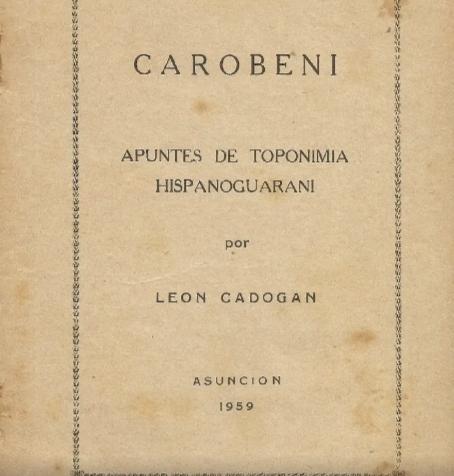 Carobeni. Apuntes de toponimia hispano-guaraní. Imprenta Paraguay, 1959